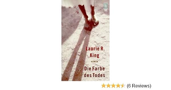 Die Farbe des Todes: Amazon.de: Laurie R. King: Bücher