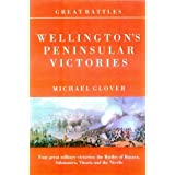 Wellington's Peninsular Victories: The Battles of Busaco, Salamanca, Vitoria and the Nivelle (Great Battles)