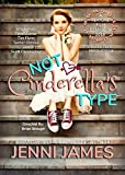 Not Cinderella's Type (Modern Fairy Tale Book Book 1)