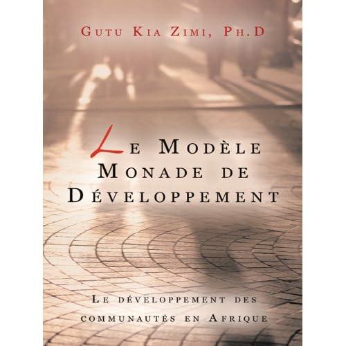 Le Modèle Monade De Développement: Le Développement Des Communautés En Afrique