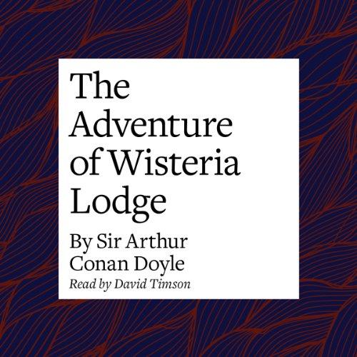 The Adventure of Wisteria Lodge  Audiolibri