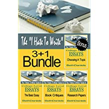 "THE ""I HATE TO WRITE"" 3 + 1 BUNDLE:: Basic Essay, Book Critique, Research Paper, and Choosing a Topic (The ""I Hate to Write"" Guides to College Level Essays 5) (English Edition)"