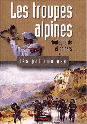 Les troupes alpines, montagnards et soldats