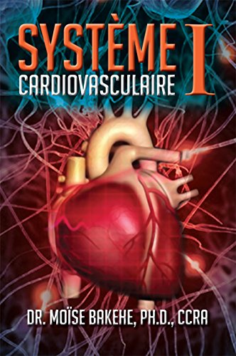 Système Cardiovasculaire I par Dr. Moïse Bakehe