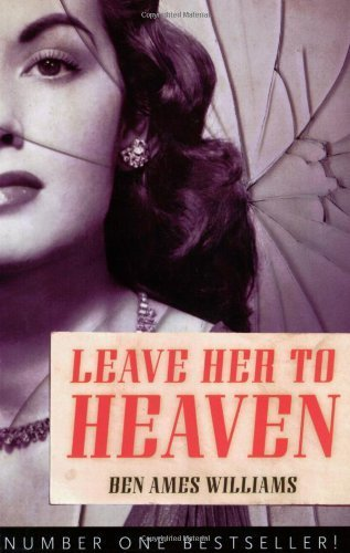 Leave Her to Heaven (Rediscovered Classics) by Williams, Ben Ames (2007) Paperback