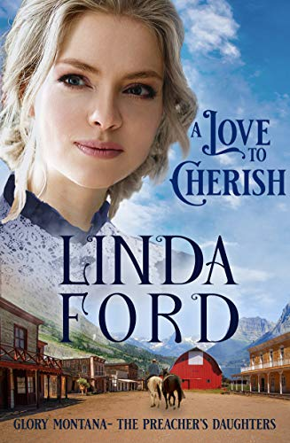 A Love to Cherish: The Preacher's Daughters (Glory, Montana Book 2) (English Edition)