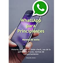 WhatsApp para Principiantes: Normas de estilo (Spanish Edition)