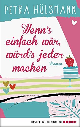 Buchseite und Rezensionen zu 'Wenn s einfach wär, würd s jeder machen: Roman' von Petra Hülsmann
