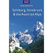Salzburg, Innsbruck & the Austrian Alps (Travel Adventures) (English Edition)