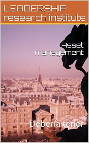 Asset management: Debería tener por LEADERSHIP research institute