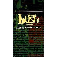 Bush - Alleys and Motorways