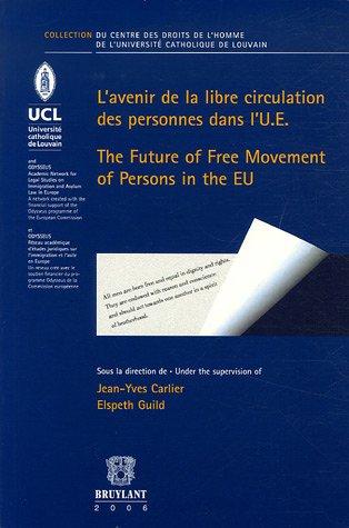 L'avenir de la libre circulation des personnes dans l'U.E. : Tome 2, édition bilingue français-anglais