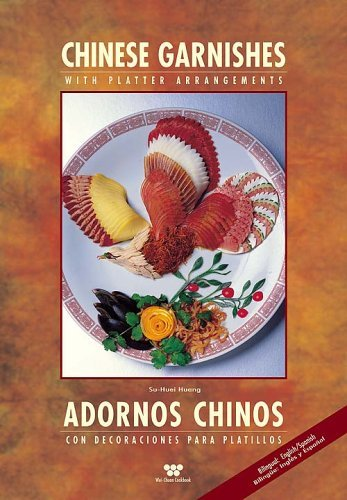 Chinese Garnishes with Platter Arrangement (Wei-Chuan Cookbook) by Su Huei Huang (2005-01-01)