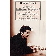 """Qu'est-ce que la philosophie de l'existence ? Suivi de """"L'Existentialisme français"""""""