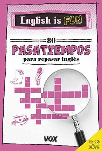 English is Fun. 80 pasatiempos para repasar inglés 12-13 años (Vox - Lengua Inglesa - Diccionarios Generales)
