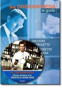 Come avviare una enoteca-wine bar. Software su Cd-Rom+ OMAGGIO Banca Dati 1500 Nuove Idee di Business per trovare il lavoro giusto che fa per te
