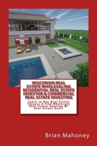 wisconsin-real-estate-wholesaling-residential-real-estate-investor-commercial-real-estate-investing-