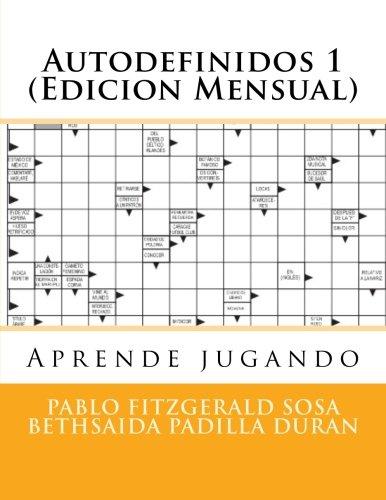 Autodefinidos 1 (Edicion Mensual): Aprende jugando¡: Volume 1 (Autodefinidos Mensuales)