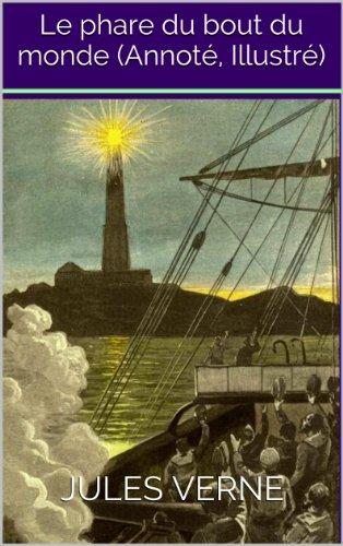 Le phare du bout du monde (Annoté, Illustré)