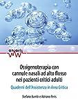Ossigenoterapia con cannule nasali ad alto flusso nei pazienti critici adulti. Quaderni dell'assistenza in area critica (fuori commercio)