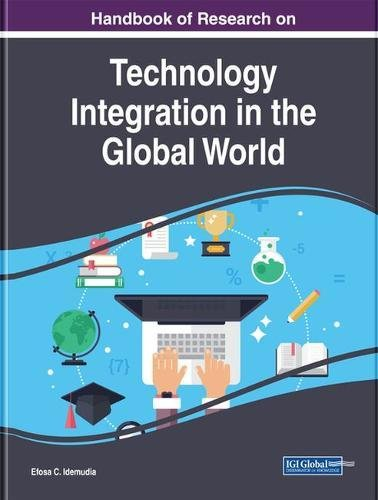 Read eBook Handbook of Research on Technology Integration in the Global World (Advances in Human and Social Aspects of Technology) iBook