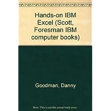 Hands-on IBM Excel (Scott, Foresman IBM computer books)