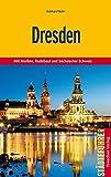 Dresden: Mit Meißen, Radebeul und Sächsischer Schweiz (Trescher-Reihe Reisen)