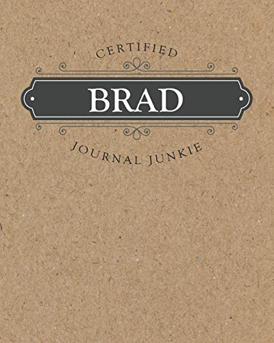 Certified Journal Junkie: Personalized for Brad - Be proud to be a writer or poet! Perfect wide-ruled blank notebook for the student or teacher! (Wide Ruled Blank Journal Junkie, Band 1)