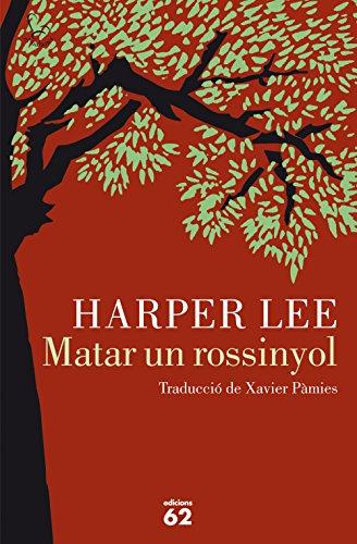 Matar un rossinyol (Catalan Edition) por Harper Lee
