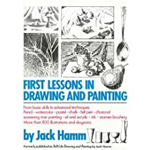 First Lessons in Drawing and Painting by Jack Hamm (1988-09-09)