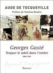 Georges Gaste : traquer le soleil dans l'ombre 1869-1910