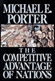 Competitive Advantage of Nations by Michael E. Porter (1990-05-01)