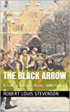 The Black Arrow: A Tale of the Two Roses -ANNOTATED (English Edition)