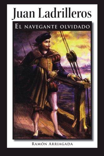 Juan Ladrilleros: El Navegante Olvidado