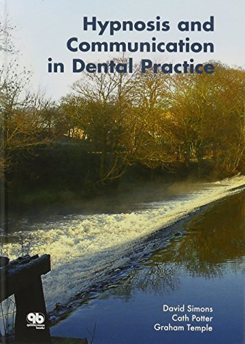 Hypnosis And Communication In Dental Practice 1st Edition by David Simons, Cath Potter, Graham Temple (2007) Hardcover