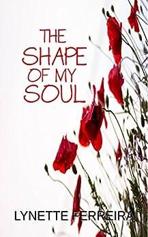 The Shape of My Soul by [Ferreira, Lynette]