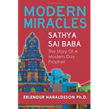 Modern Miracles: The Story of Sathya Sai Baba: A Modern Day Prophet by Haraldsson Ph. D., Erlendur (2013) Taschenbuch