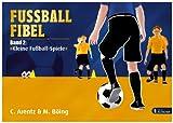 Fussball Fibel: Kleine Fußball-Spiele