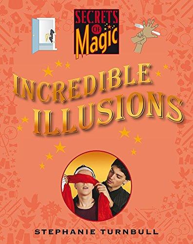 Incredible Illusions (Secrets of Magic)