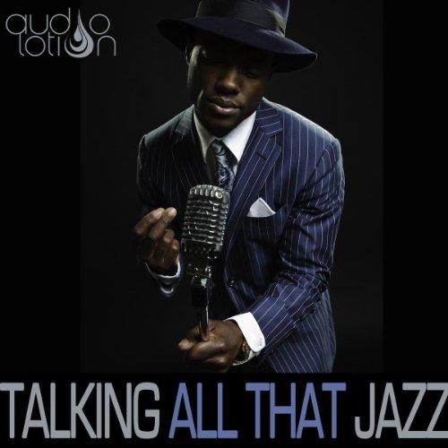 Talking All That Jazz (Für Lotion Alle)