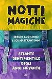 Notti magiche. Atlante sentimentale degli anni novanta. Con ebook