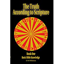 The Truth According to Scripture: Book One, Basic Bible Knowledge (English Edition)