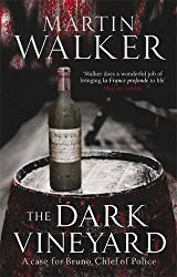 The Dark Vineyard: A Case for Bruno, Chief of Police by Martin Walker (2009-07-02)