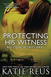 Protecting His Witness (Red Stone Security Series) by Katie Reus (2013-09-02)
