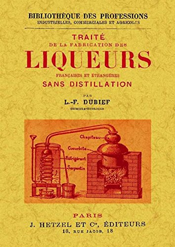 Traite de la Fabrication des Liqueurs Françaises et Étrangères par L.F. Dubief