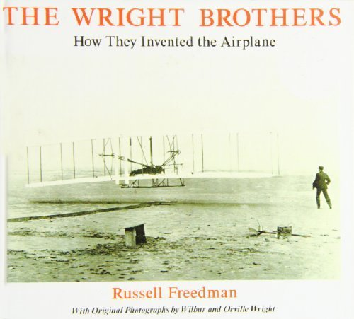 The Wright Brothers: How They Invented the Airplane by Russell Freedman (2008-05-22)