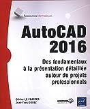 AutoCAD 2016 : des fondamentaux à la présentation détaillée