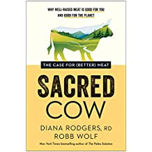 ‏‪Sacred Cow: The Case for (Better) Meat: Why Well-Raised Meat Is Good for You and Good for the Planet‬‏