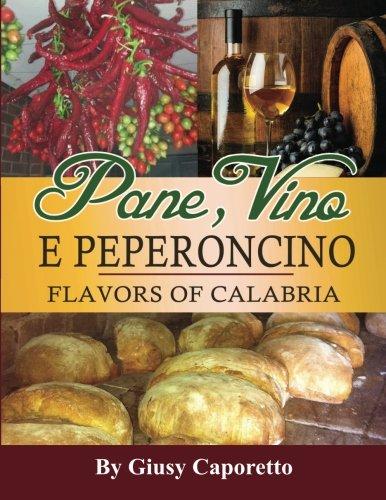 Pane, Vino e Peperoncino: Flavors of Calabria