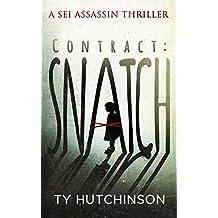 Contract: Snatch (Sei Assassin Thriller Book 1) (English Edition)